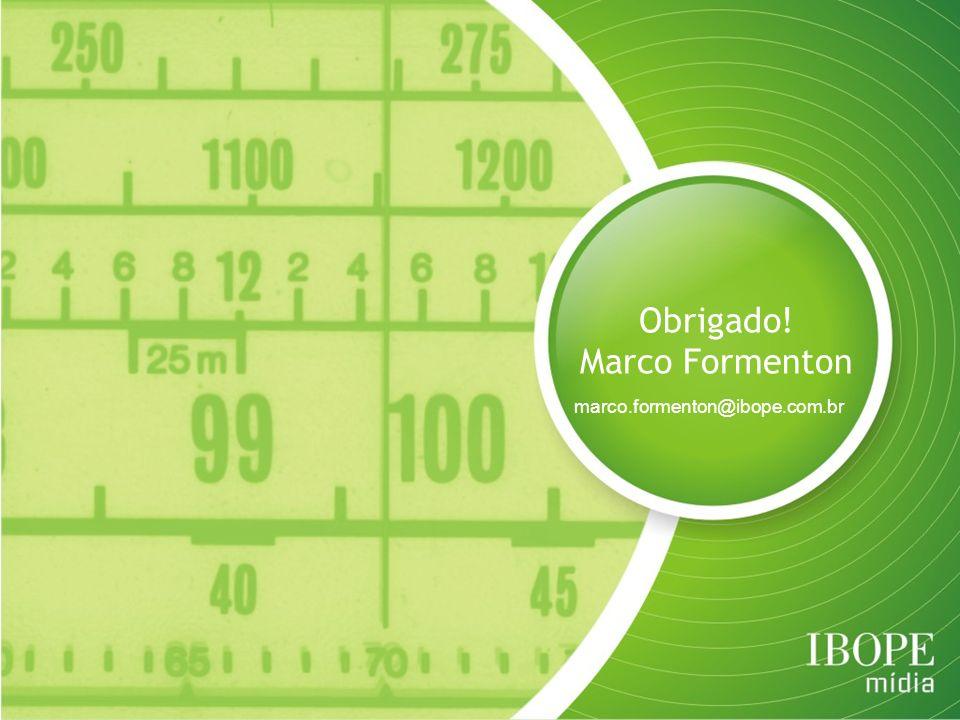 Obrigado! Marco Formenton marco.formenton@ibope.com.br