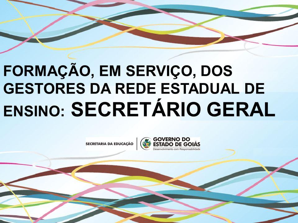 Leila Freire Corrêa Coordenação de Desenvolvimento e Avaliação Gerência de Gestão e Avaliação da Rede de Ensino A FUNÇÃO E O PAPEL DO SECRETÁRIO GERAL DA UNIDADE ESCOLAR