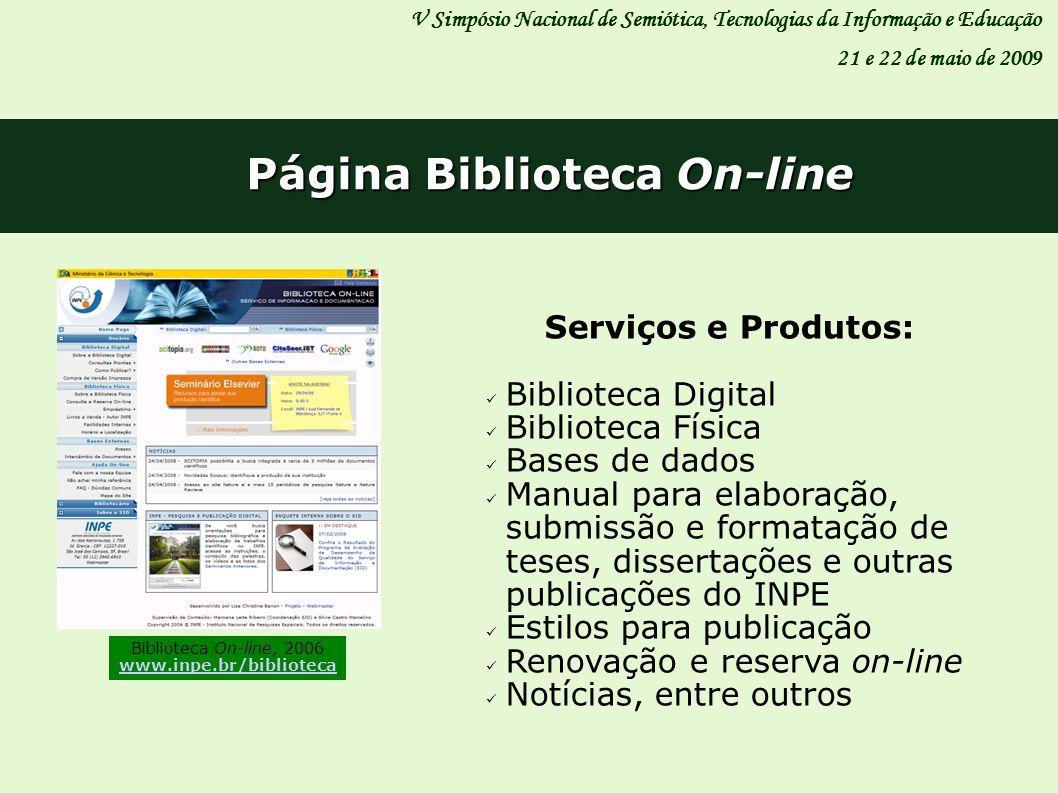 V Simpósio Nacional de Semiótica, Tecnologias da Informação e Educação 21 e 22 de maio de 2009 Página Biblioteca On-line Serviços e Produtos: Bibliote