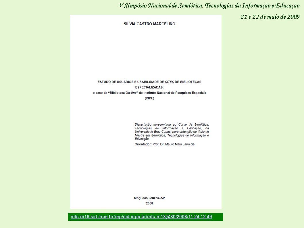 V Simpósio Nacional de Semiótica, Tecnologias da Informação e Educação 21 e 22 de maio de 2009 mtc-m18.sid.inpe.br/rep/sid.inpe.br/mtc-m18@80/2008/11.