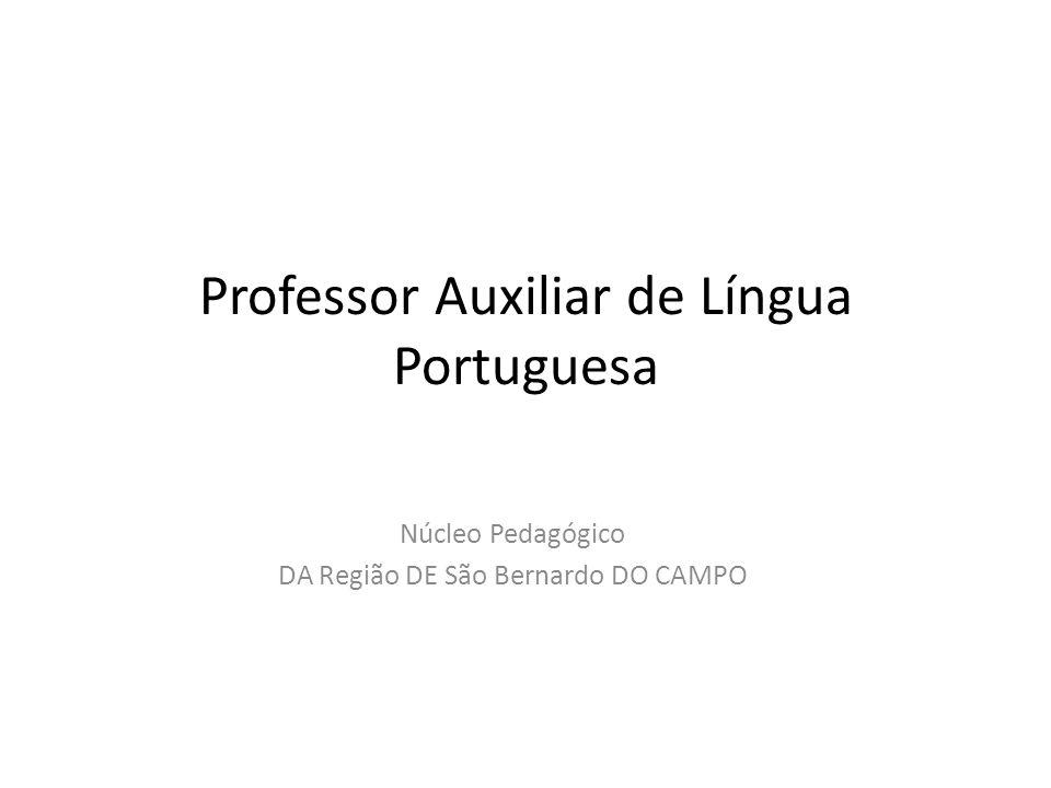 Professor Auxiliar de Língua Portuguesa Núcleo Pedagógico DA Região DE São Bernardo DO CAMPO