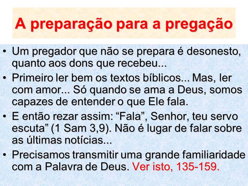 A preparação para a pregação Um pregador que não se prepara é desonesto, quanto aos dons que recebeu...Um pregador que não se prepara é desonesto, qua