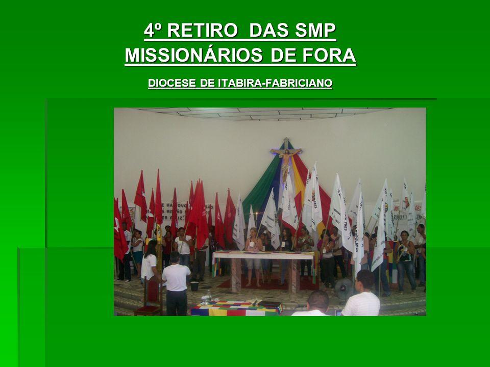 4º RETIRO DAS SMP MISSIONÁRIOS DE FORA DIOCESE DE ITABIRA-FABRICIANO