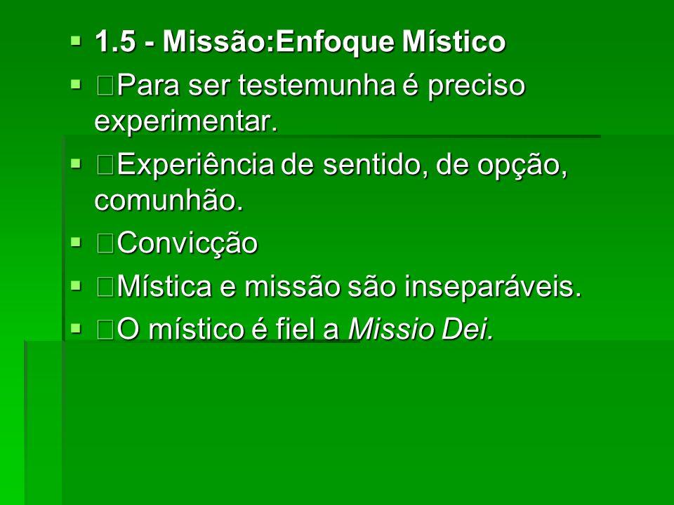 1.5 - Missão:Enfoque Místico 1.5 - Missão:Enfoque Místico Para ser testemunha é preciso experimentar. Para ser testemunha é preciso experimentar. Expe