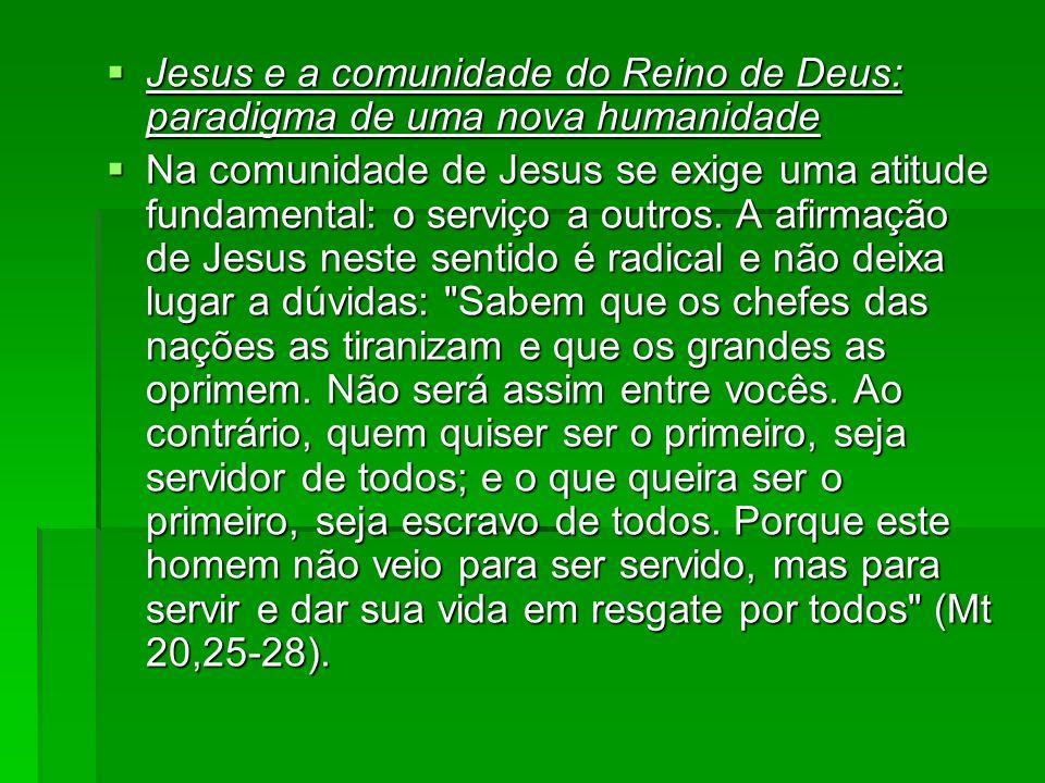 Jesus e a comunidade do Reino de Deus: paradigma de uma nova humanidade Jesus e a comunidade do Reino de Deus: paradigma de uma nova humanidade Na com