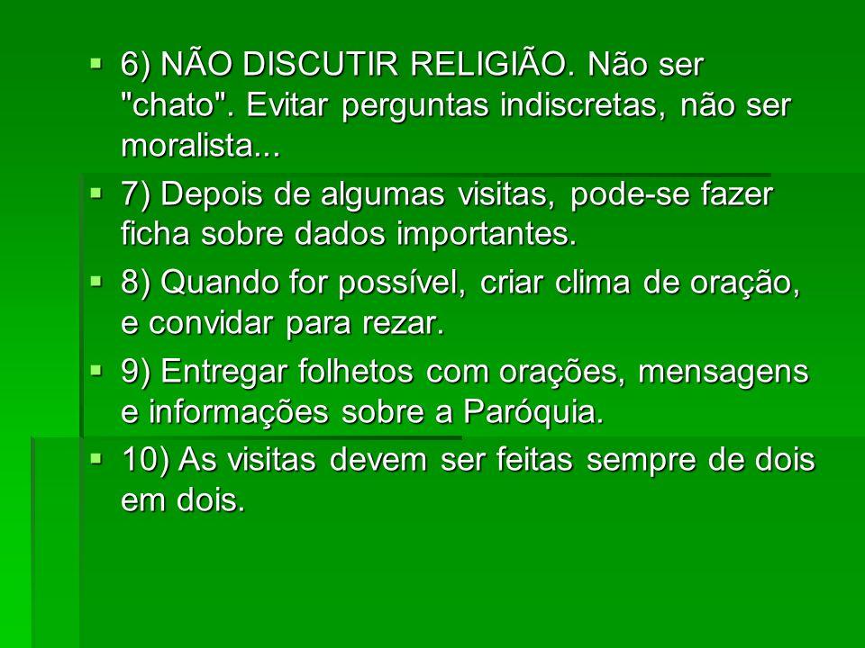 6) NÃO DISCUTIR RELIGIÃO. Não ser
