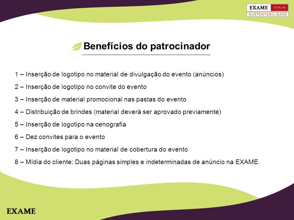 Benefícios do patrocinador 1 – Inserção de logotipo no material de divulgação do evento (anúncios) 2 – Inserção de logotipo no convite do evento 3 – I