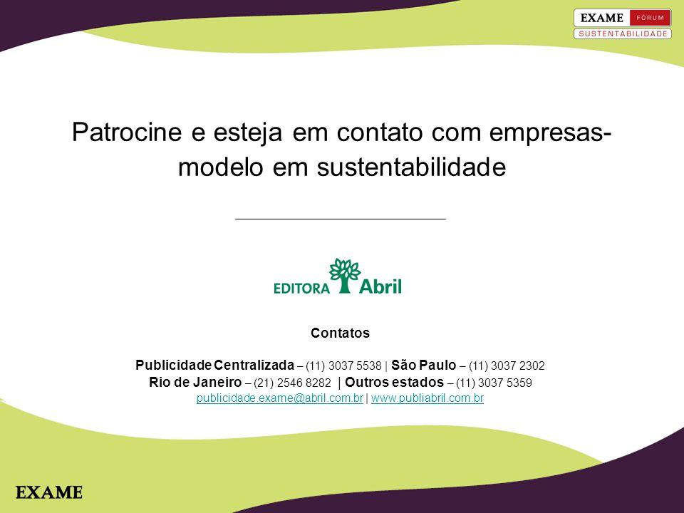 Patrocine e esteja em contato com empresas- modelo em sustentabilidade Contatos Publicidade Centralizada – (11) 3037 5538 | São Paulo – (11) 3037 2302