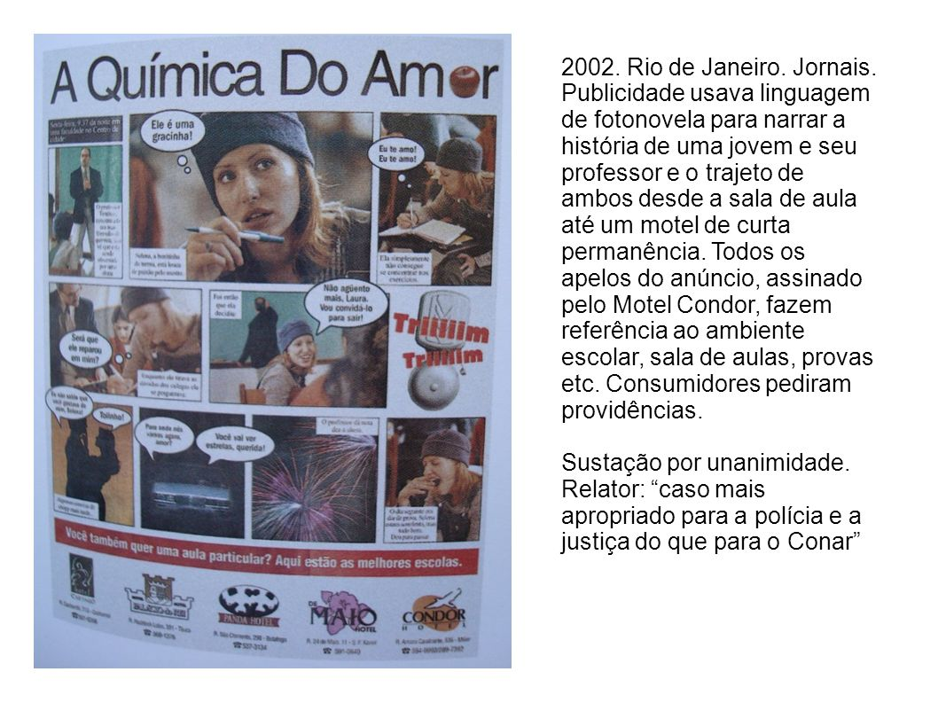 2002. Rio de Janeiro. Jornais. Publicidade usava linguagem de fotonovela para narrar a história de uma jovem e seu professor e o trajeto de ambos desd