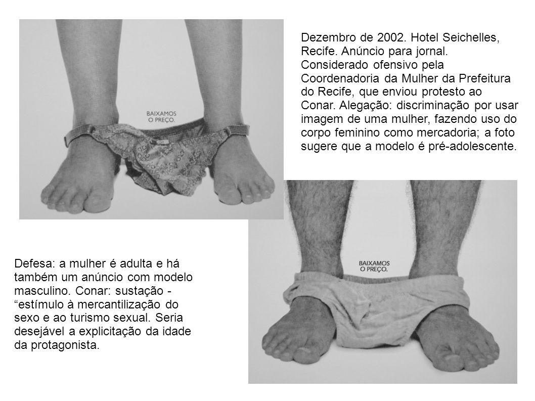 Dezembro de 2002. Hotel Seichelles, Recife. Anúncio para jornal. Considerado ofensivo pela Coordenadoria da Mulher da Prefeitura do Recife, que enviou