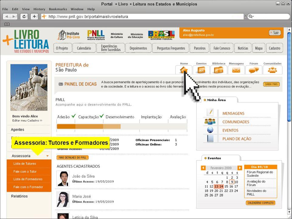 Portal + Livro + Leitura nos Estados e Municípios http://www.pnll.gov.br/portalmaislivroeleitura Assessoria: Tutores e Formadores