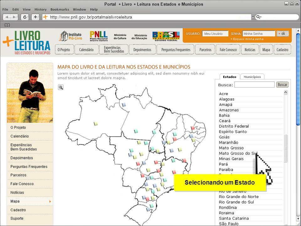 Portal + Livro + Leitura nos Estados e Municípios http://www.pnll.gov.br/portalmaislivroeleitura Selecionando um Estado