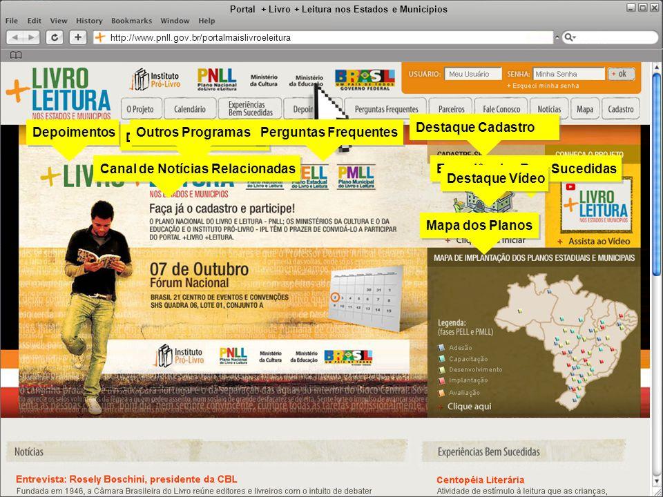 Portal + Livro + Leitura nos Estados e Municípios http://www.pnll.gov.br/portalmaislivroeleitura Destaque Principal Mapa dos Planos Destaque Cadastro