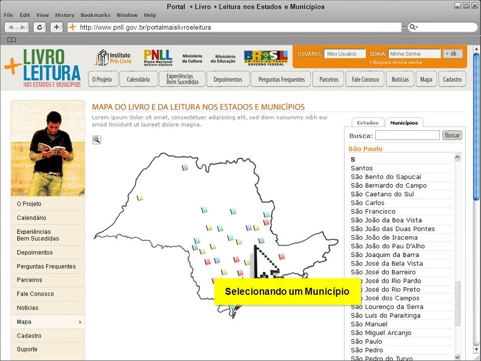 Portal + Livro + Leitura nos Estados e Municípios http://www.pnll.gov.br/portalmaislivroeleitura Selecionando um Município