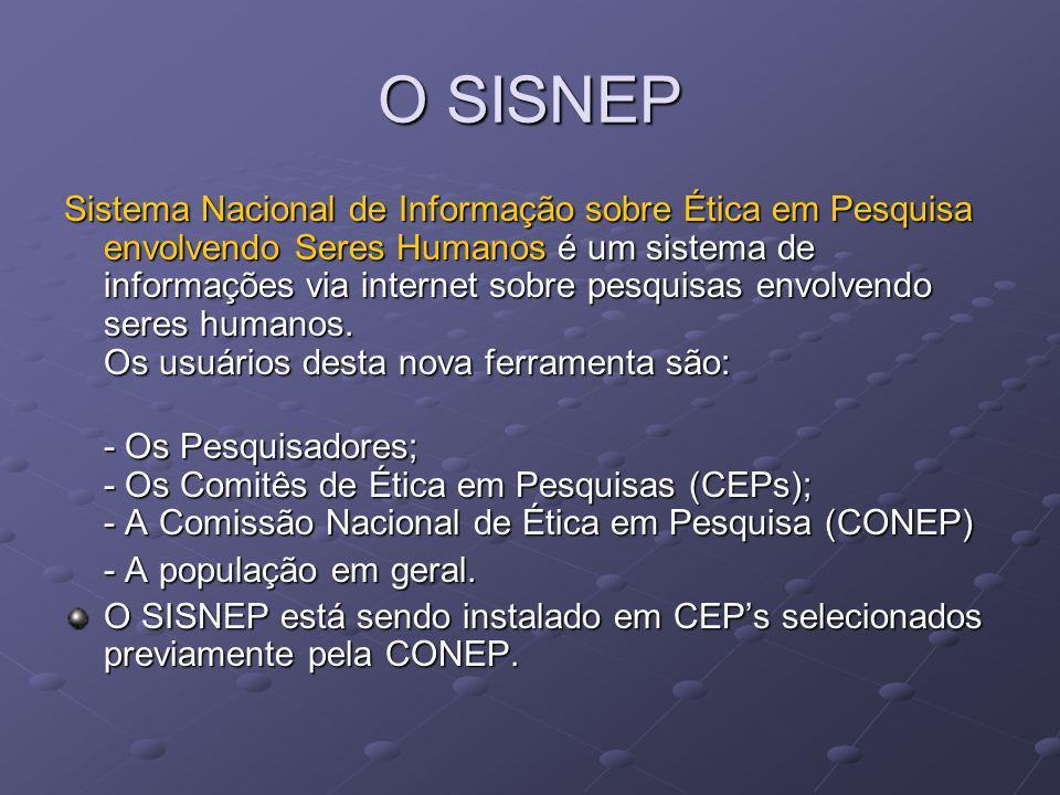 O SISNEP Sistema Nacional de Informação sobre Ética em Pesquisa envolvendo Seres Humanos é um sistema de informações via internet sobre pesquisas envo