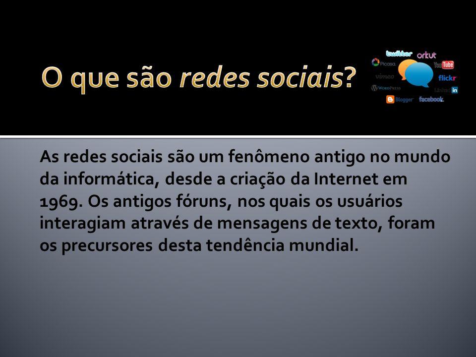 As redes sociais são um fenômeno antigo no mundo da informática, desde a criação da Internet em 1969. Os antigos fóruns, nos quais os usuários interag