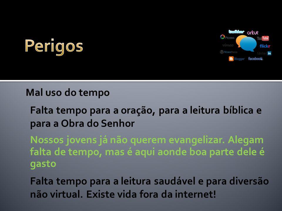 Falta tempo para a oração, para a leitura bíblica e para a Obra do Senhor Nossos jovens já não querem evangelizar.