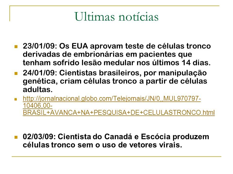 Ultimas notícias 23/01/09: Os EUA aprovam teste de células tronco derivadas de embrionárias em pacientes que tenham sofrido lesão medular nos últimos