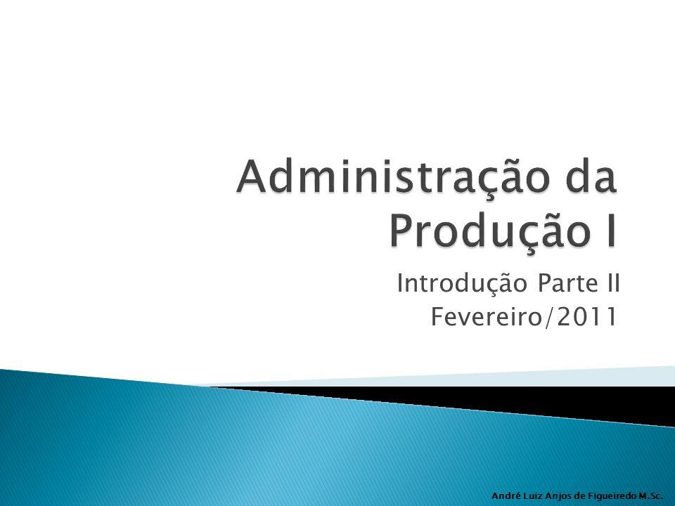 André Luiz Anjos de Figueiredo M.Sc. Introdução Parte II Fevereiro/2011