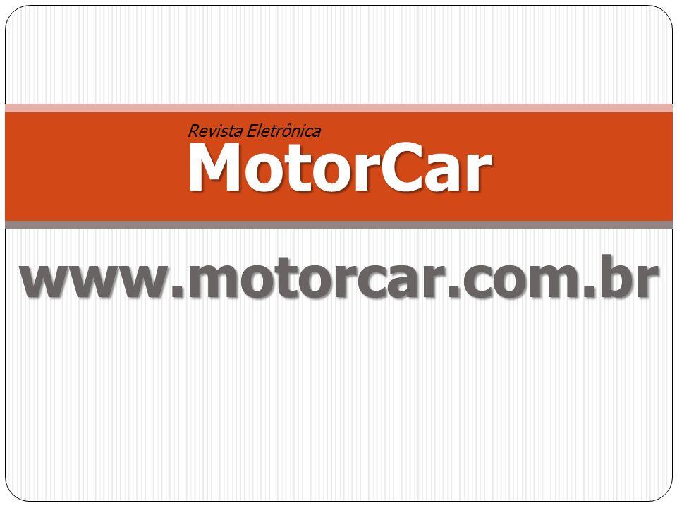 www.motorcar.com.br MotorCar Revista Eletrônica