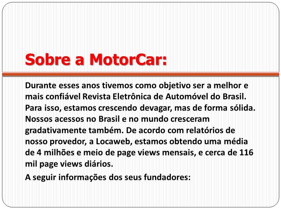 Durante esses anos tivemos como objetivo ser a melhor e mais confiável Revista Eletrônica de Automóvel do Brasil. Para isso, estamos crescendo devagar