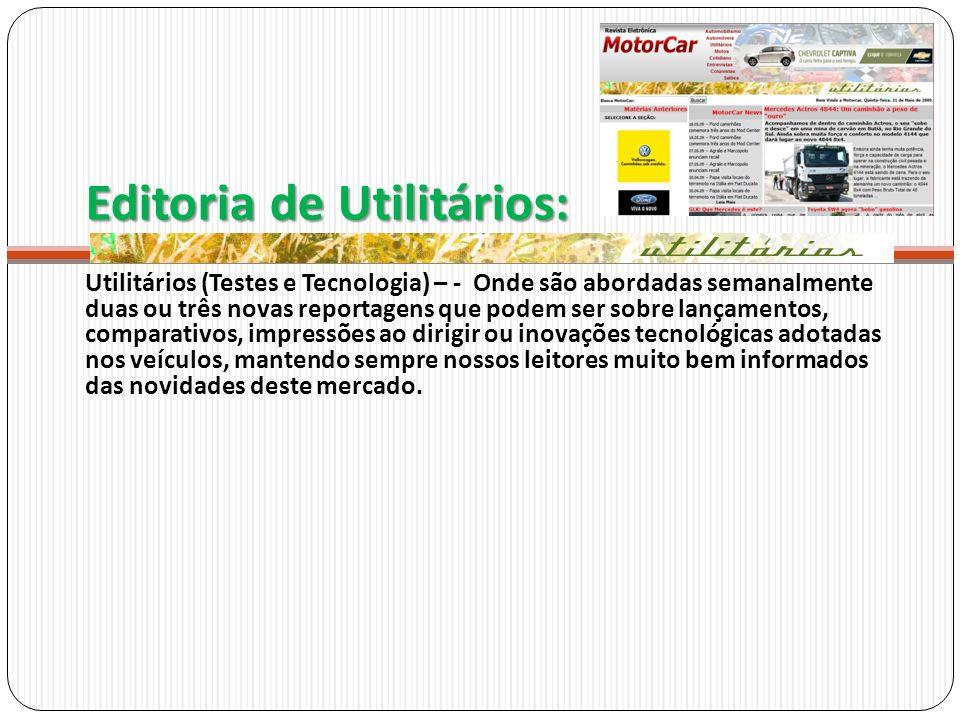 Editoria de Utilitários: Utilitários (Testes e Tecnologia) – - Onde são abordadas semanalmente duas ou três novas reportagens que podem ser sobre lanç