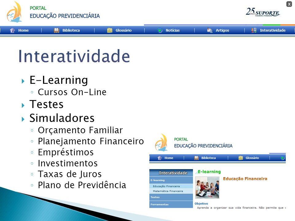 E-Learning Cursos On-Line Testes Simuladores Orçamento Familiar Planejamento Financeiro Empréstimos Investimentos Taxas de Juros Plano de Previdência