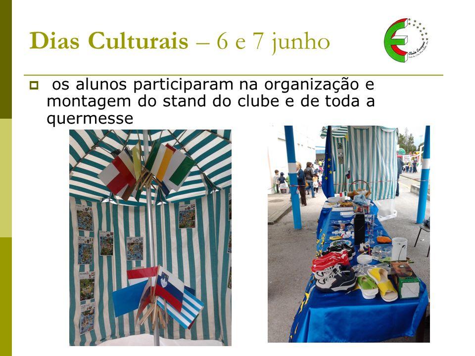 Dias Culturais – 6 e 7 junho os alunos participaram na organização e montagem do stand do clube e de toda a quermesse