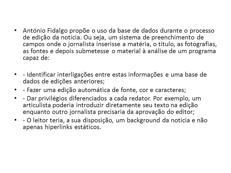 António Fidalgo propõe o uso da base de dados durante o processo de edição da notícia. Ou seja, um sistema de preenchimento de campos onde o jornalist