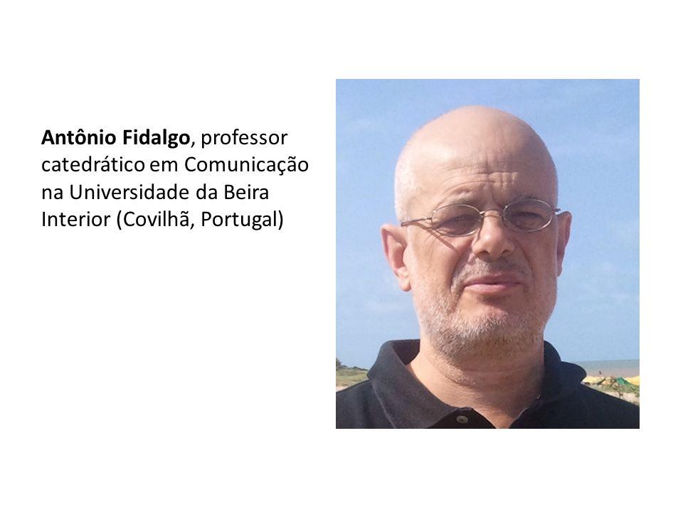 Antônio Fidalgo, professor catedrático em Comunicação na Universidade da Beira Interior (Covilhã, Portugal)