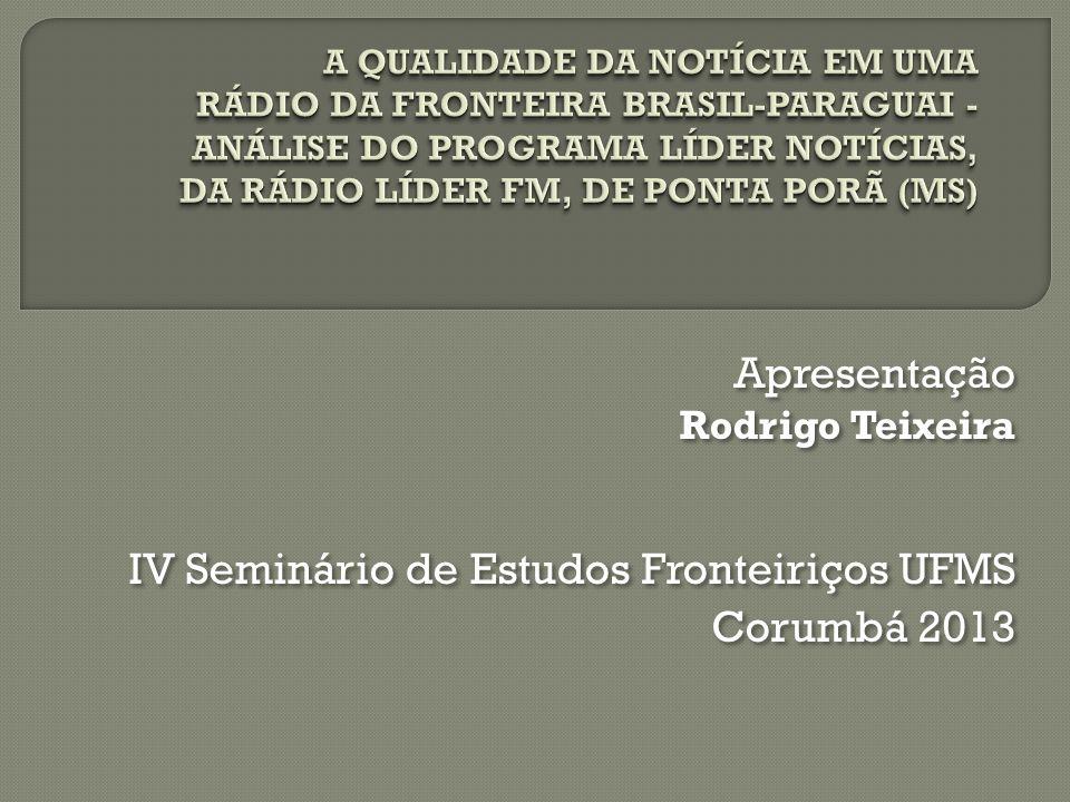 Apresentação Rodrigo Teixeira IV Seminário de Estudos Fronteiriços UFMS Corumbá 2013 Apresentação Rodrigo Teixeira IV Seminário de Estudos Fronteiriço