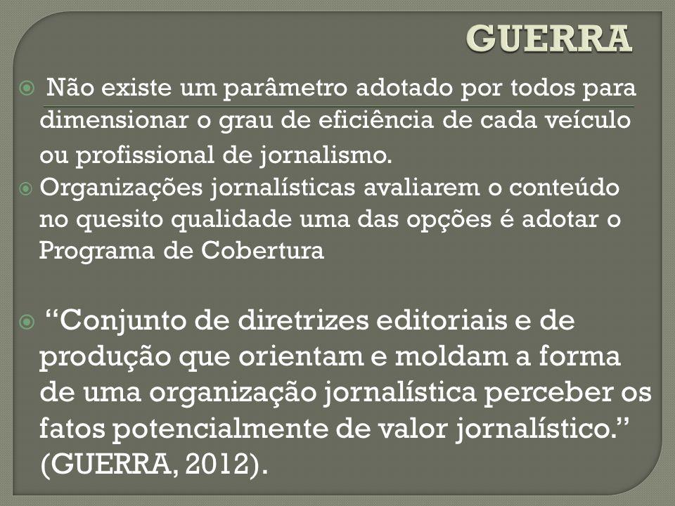 Não existe um parâmetro adotado por todos para dimensionar o grau de eficiência de cada veículo ou profissional de jornalismo. Organizações jornalísti