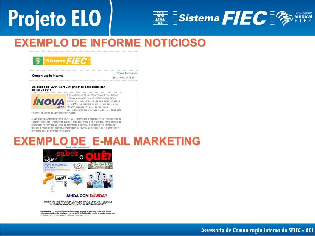 VEÍCULOS DE COMUNICAÇÃO INTERNA Rede de e-mails, intranet e internet, impressos e jornais murais - -E-mail marketing e noticioso -Integração.