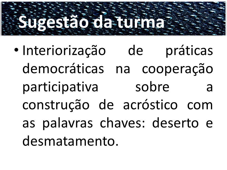Interiorização de práticas democráticas na cooperação participativa sobre a construção de acróstico com as palavras chaves: deserto e desmatamento. Su