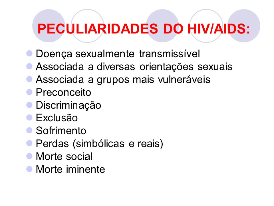 Doença sexualmente transmissível Associada a diversas orientações sexuais Associada a grupos mais vulneráveis Preconceito Discriminação Exclusão Sofri