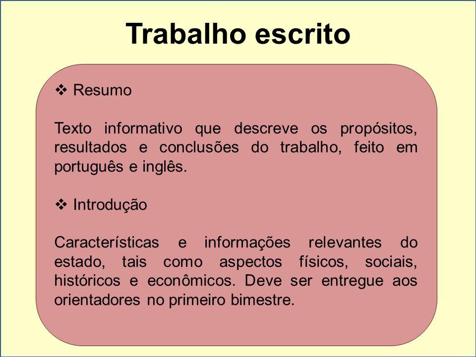 Trabalho escrito Resumo Texto informativo que descreve os propósitos, resultados e conclusões do trabalho, feito em português e inglês. Introdução Car