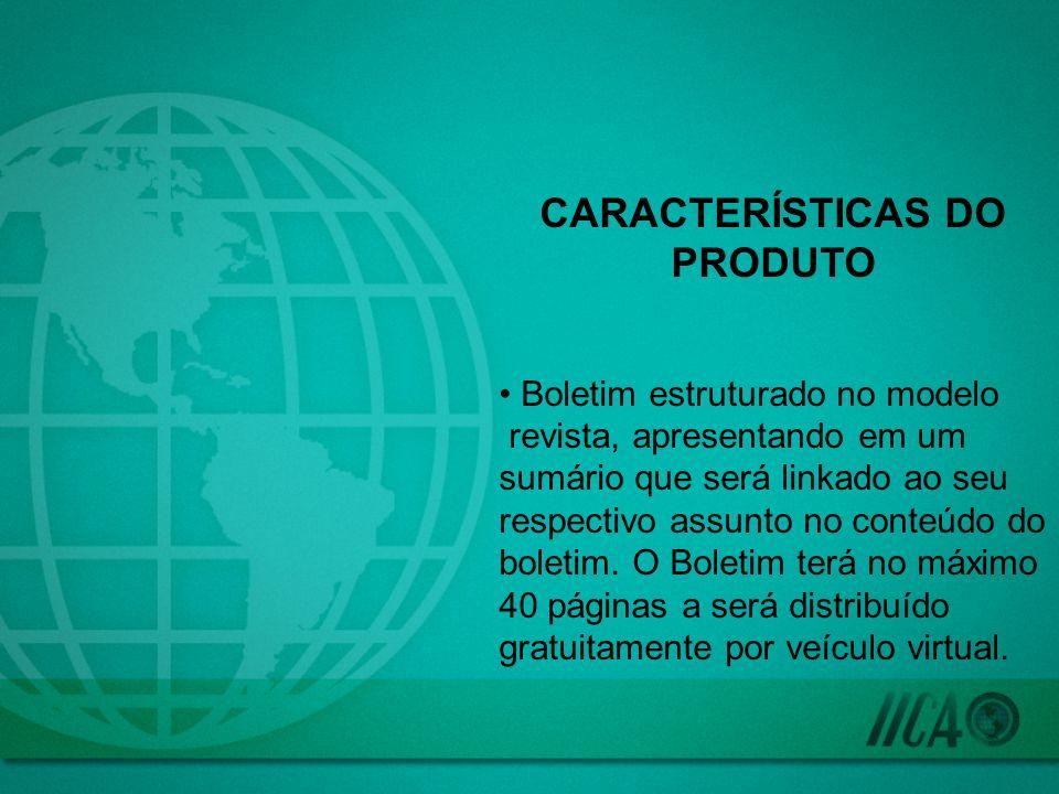 CARACTERÍSTICAS DO PRODUTO Boletim estruturado no modelo revista, apresentando em um sumário que será linkado ao seu respectivo assunto no conteúdo do
