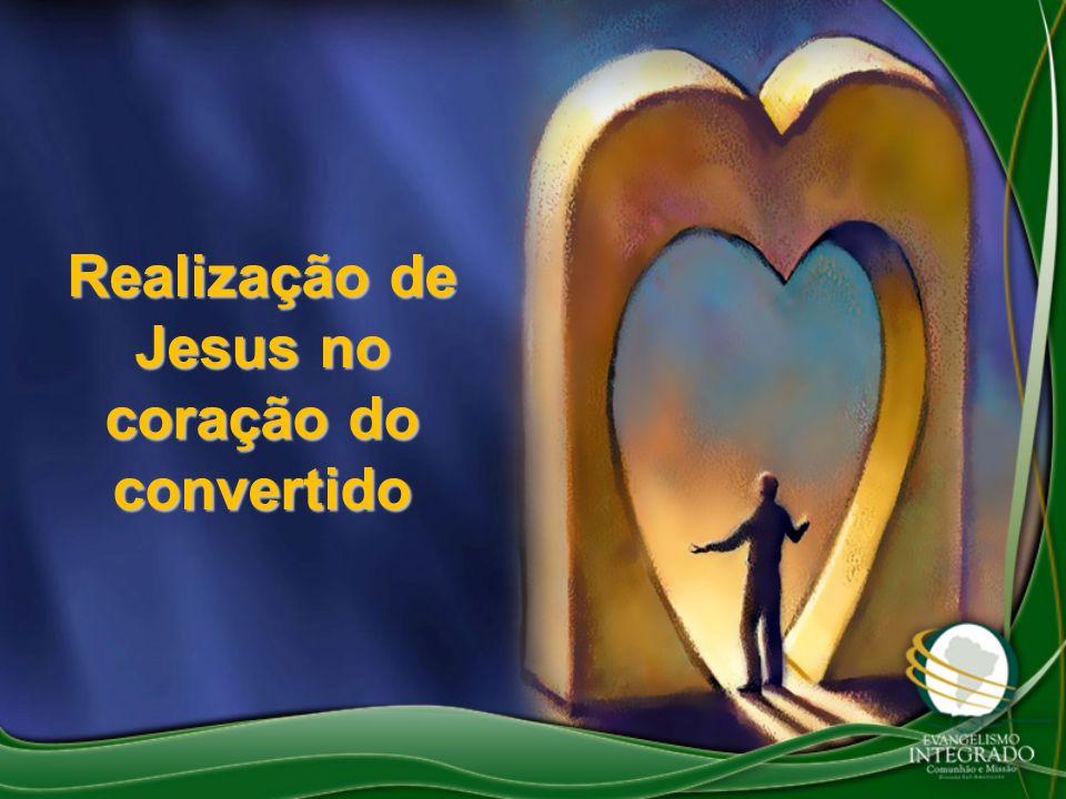Realização de Jesus no coração do convertido