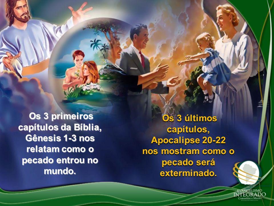 Os 3 últimos capítulos, Apocalipse 20-22 nos mostram como o pecado será exterminado. Os 3 últimos capítulos, Apocalipse 20-22 nos mostram como o pecad