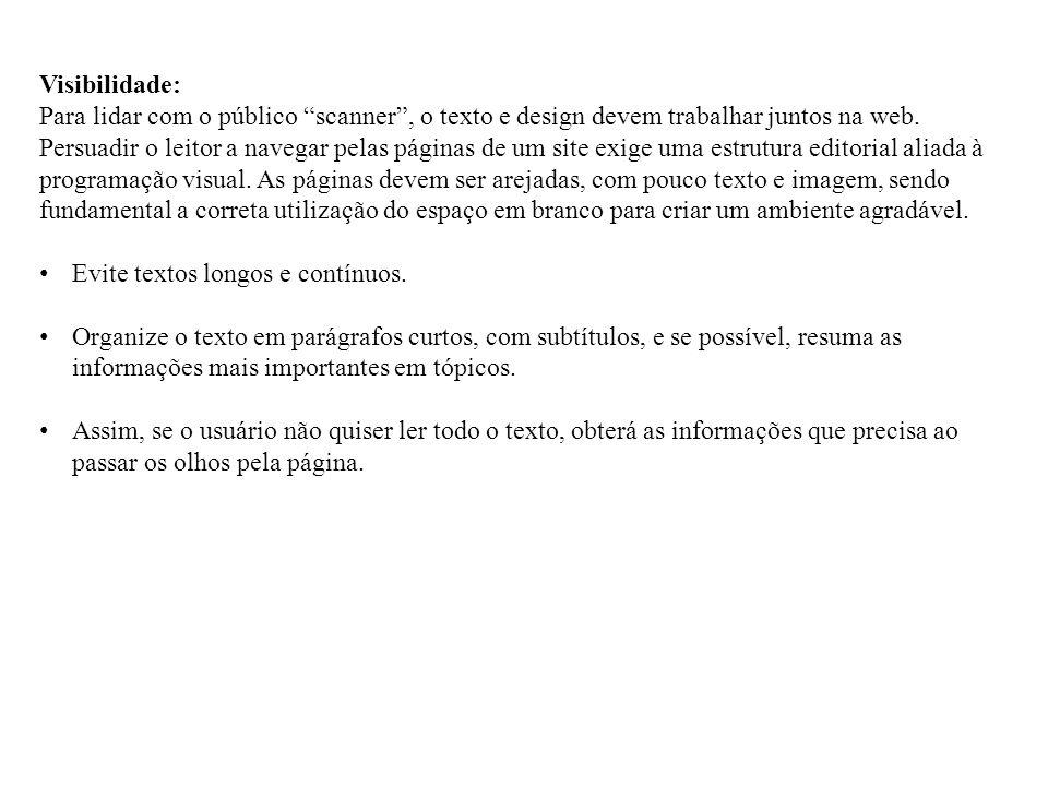 Visibilidade: Para lidar com o público scanner, o texto e design devem trabalhar juntos na web.