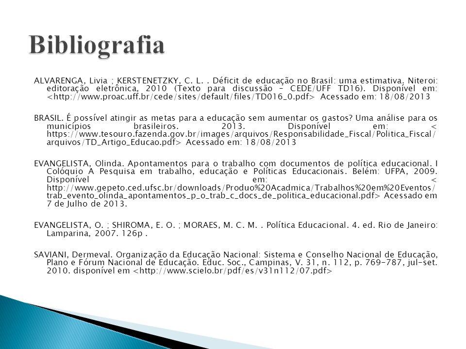 ALVARENGA, Livia ; KERSTENETZKY, C. L.. Déficit de educação no Brasil: uma estimativa. Niteroi: editoração eletrônica, 2010 (Texto para discussão – CE
