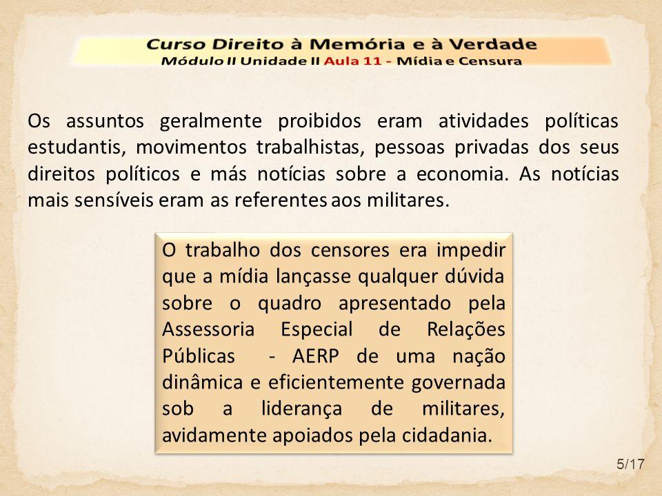 6/17 A política de propaganda do Governo A ofensiva de relações públicas do Planalto era montada e executada na Assessoria Especial de Relações Públicas – AERP.