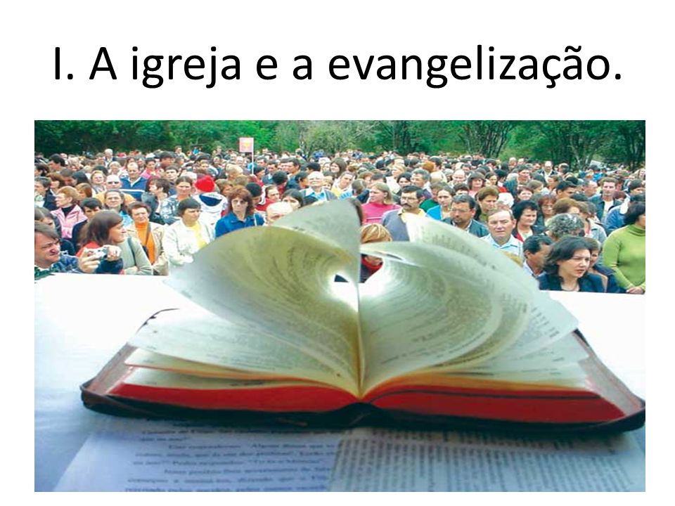 I. A igreja e a evangelização.
