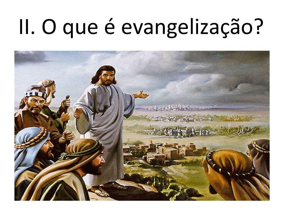 II. O que é evangelização?