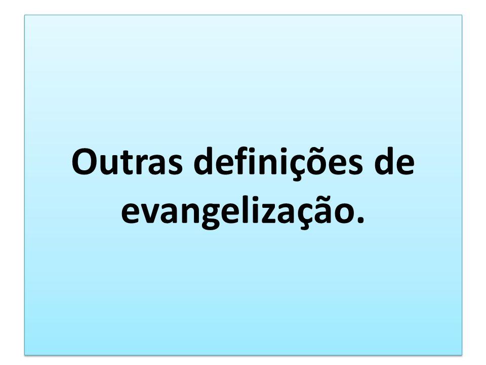 Outras definições de evangelização.