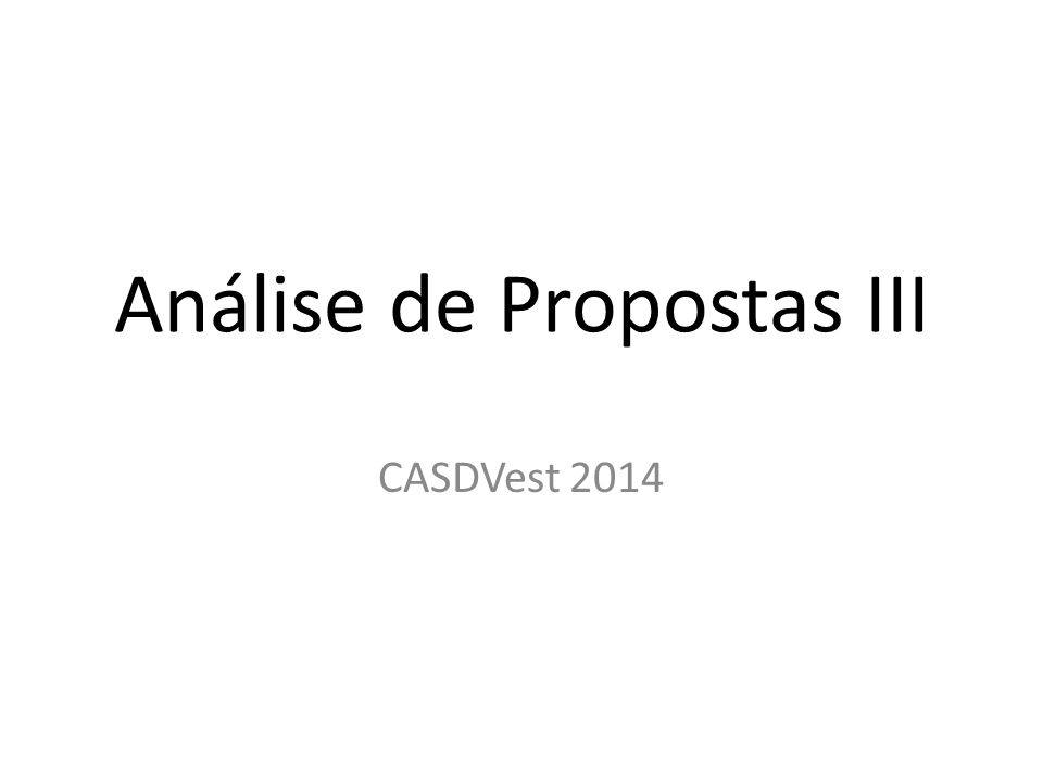 Análise de Propostas III CASDVest 2014
