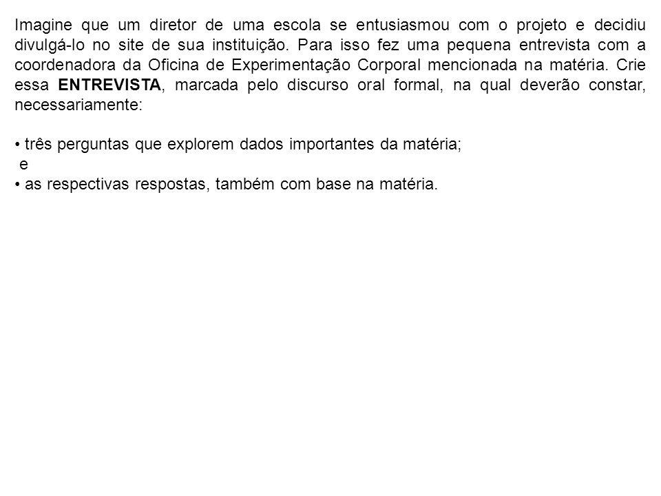 Imagine que um diretor de uma escola se entusiasmou com o projeto e decidiu divulgá-lo no site de sua instituição.