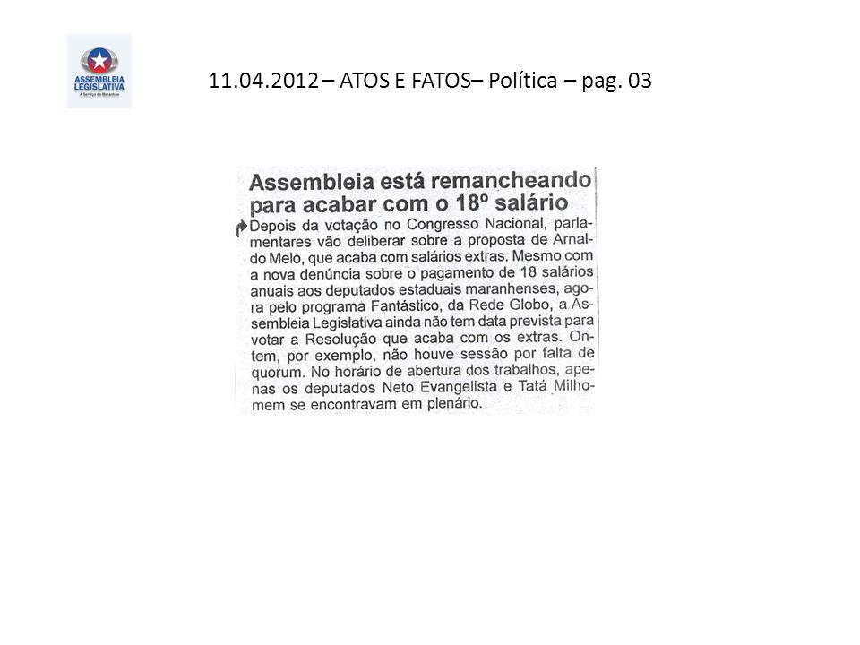 11.04.2012 – ATOS E FATOS– Política – pag. 03