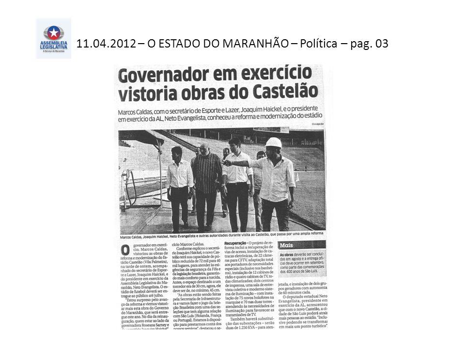 11.04.2012 – O ESTADO DO MARANHÃO – Política – pag. 03