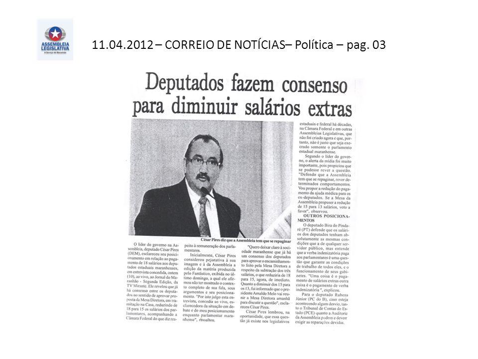 11.04.2012 – CORREIO DE NOTÍCIAS– Política – pag. 03
